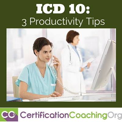 ICD 10 - 3 Productivity Tips for Medical Coders