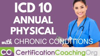 ICD 10 Coding Annual Physical with Chronic Conditions
