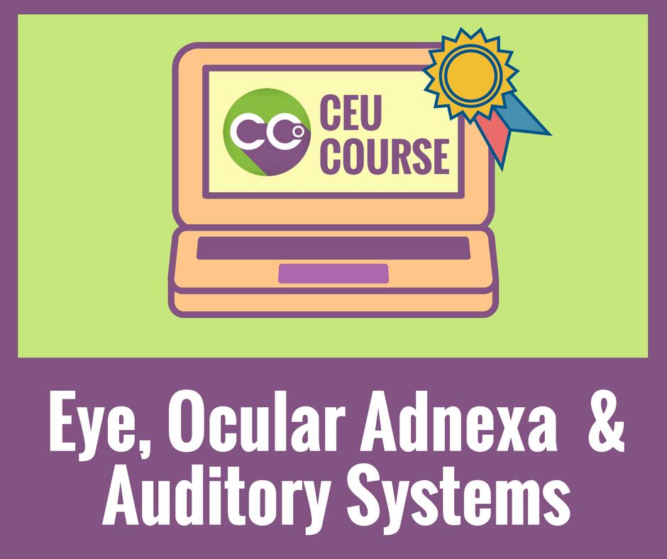 CEU Credits Online Course - Eye Ocular Adnexa Auditory Systems