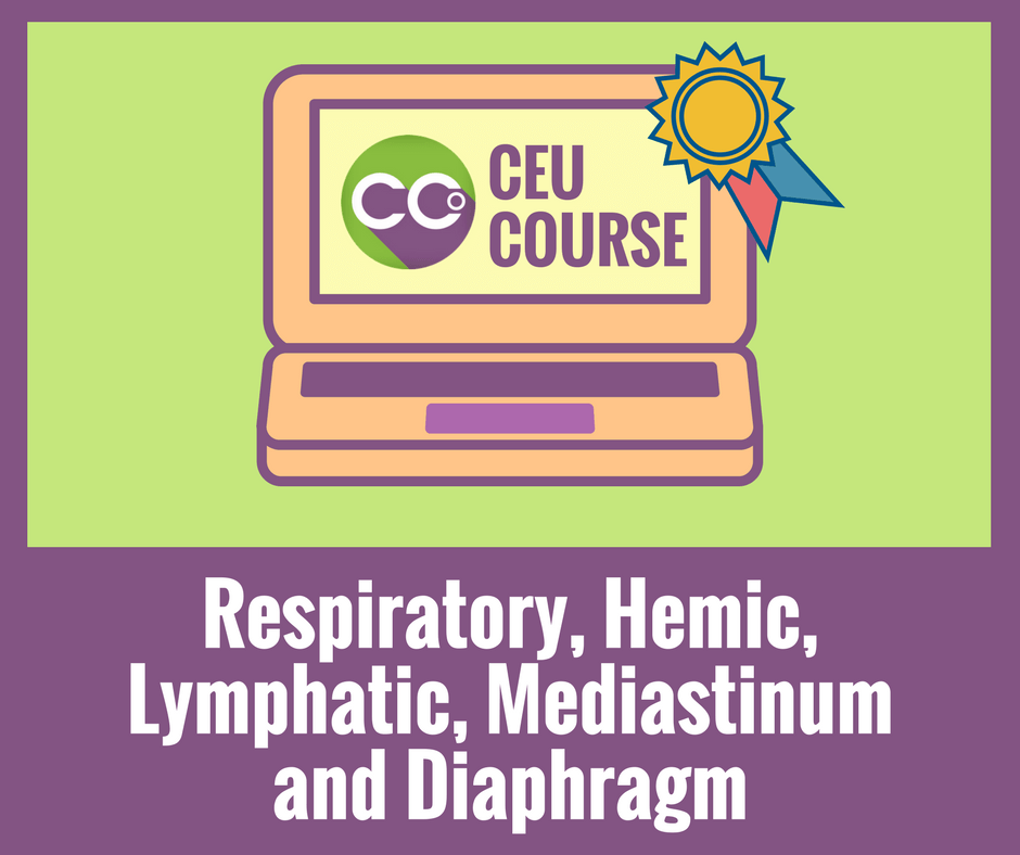 CEU Credits Online Course - Respiratory, Hemic, Lymphatic, Mediastinum, and Diaphragm