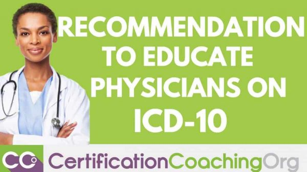 Recommendations to Educate Physicians on ICD 10