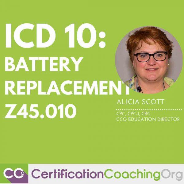 Medical Coding for Battery Replacement Z45.010 - ICD 10 Coding