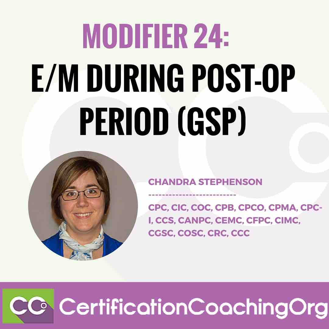 Modifier 24 — E/M During Post-Op Period (GSP)