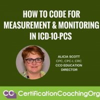 ICD-10-PCS Coding for Measurement and Monitoring with Examples
