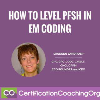 How to Level PFSH in EM Coding | EM Coding Tips