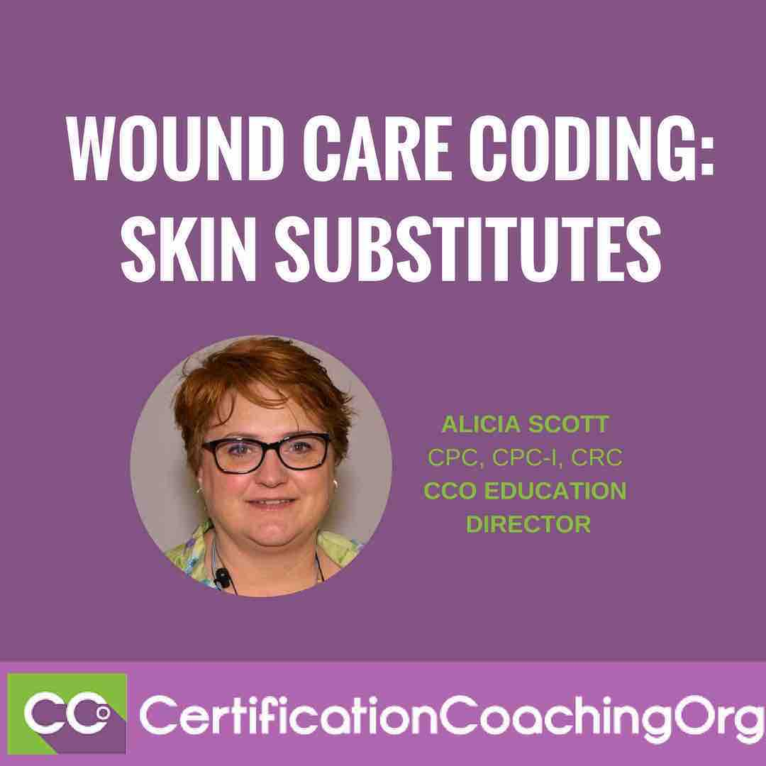 Wound Care Coding Series: Skin Substitutes | CCO
