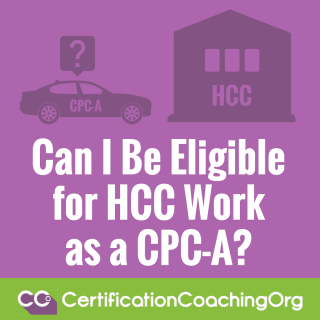 Can I Be Eligible for HCC Work as a CPC-A