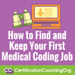 How to Find Keep Your First Medical Coding Job