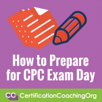 How to Prepare for CPC Exam Day