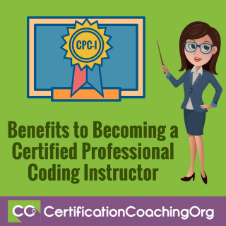 Benefits to Becoming a Certified Professional Coding Instructor CPC-I