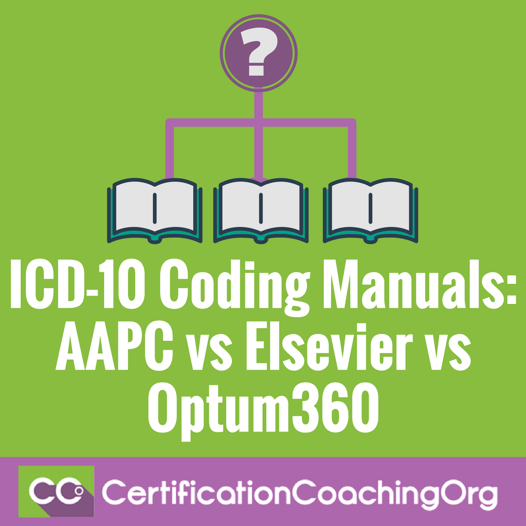 ICD10 Coding Manuals AAPC vs Elsevier vs Optum360