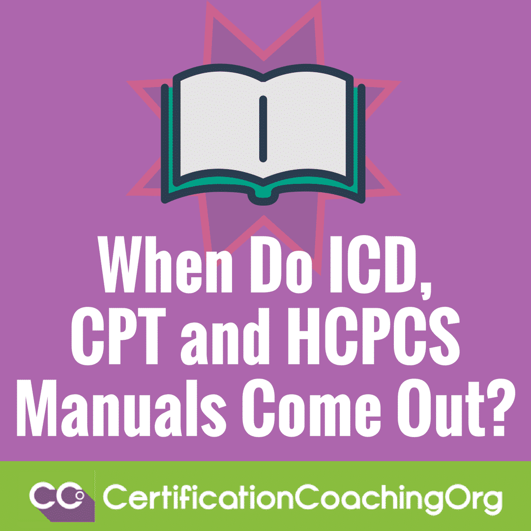 When Do ICD CPT and HCPCS Manuals Come Out