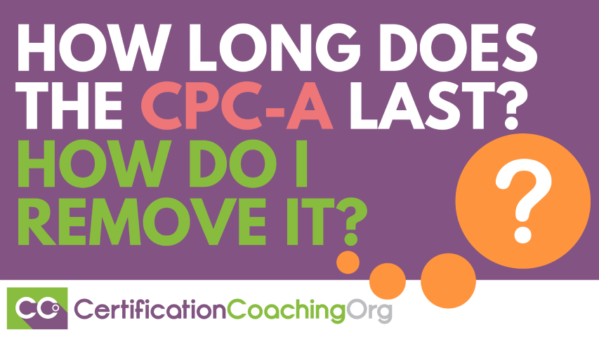 How Long Does the CPC-A Last- How Do I Remove It
