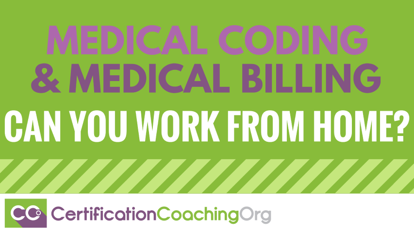 Medical Coding and Billing a Career Where You Can Work From Home