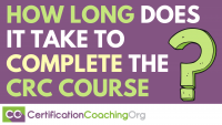 How Long Does It Take to Complete the CRC Course?