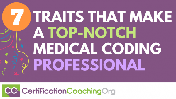 7 Traits That Make A Top-Notch Medical Coding Professional
