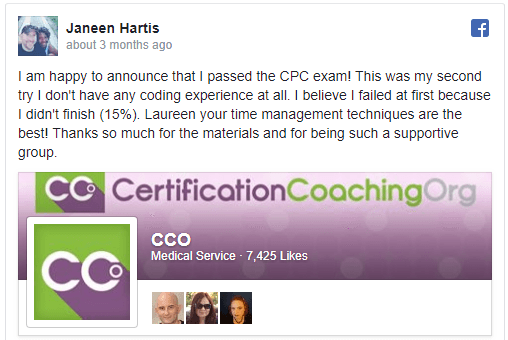 """Janeen Hartis says """"I am nappy to announce that I passed the CPC exam! This was my second try I don't nave any coding experience at all. I believe I failed at first because I didn't finish (15%) Laureen your time management techniques are the best! Thanks so much tor the materials and tor being such a supportive group."""""""