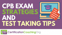 CPB Exam Strategies and Test Taking Tips