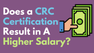 Does a CRC Certification Result in A Higher Salary