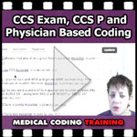 CCS Exam and Physician Based Medical Coding Course