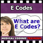 What are E codes? — VIDEO | CCO Medical Coding