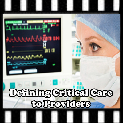 Defining Critical Care to Providers
