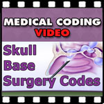 Medical Coding Training — Skull Base Surgery Codes