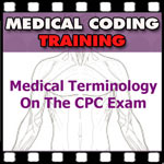 Medical Terminology On The CPC Exam