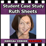 Medical Coding Training Student Case Study: Ruth Sheets