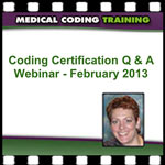 Medical Coding Webinar February 2013 Replay