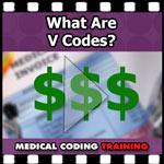 What Are V Codes in Medical Coding? VIDEO